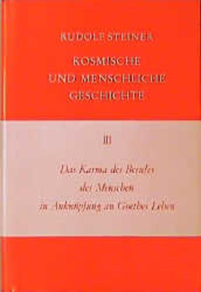 Das Karma des Berufes des Menschen in Anknüpfung an Goethes Leben als Buch