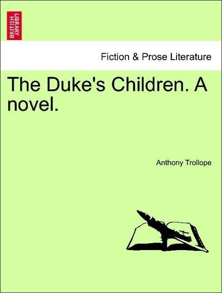 The Duke´s Children. A novel. Vol. I als Taschenbuch von Anthony Trollope