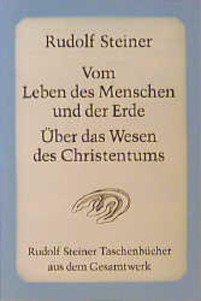 Vom Leben des Menschen und der Erde. Über das Wesen des Christentums als Taschenbuch
