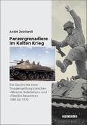 Panzergrenadiere - eine Truppengattung im Kalten Krieg