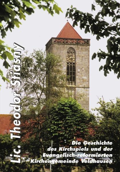 Die Geschichte des Kirchspiels und der Ev.-ref. Kirchengemeinde Veldhausen als Buch
