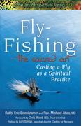 Fly Fishinga the Sacred Art: Casting a Fly as Spiritual Practice