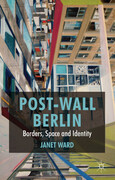 Post-Wall Berlin: Borders, Space and Identity