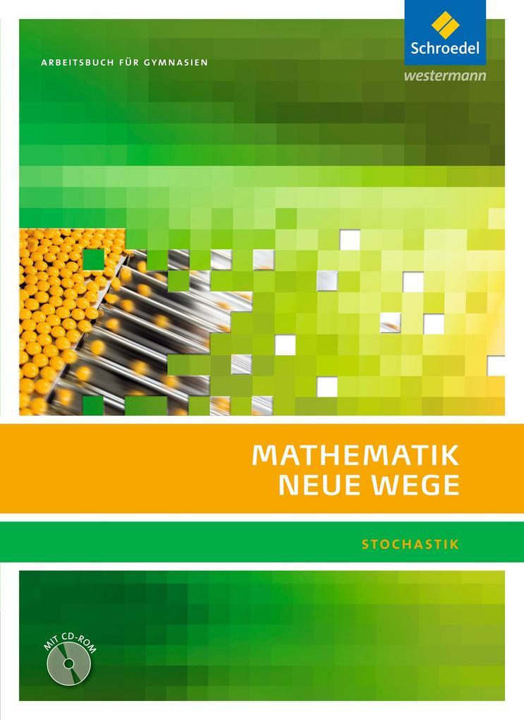 Mathematik Neue Wege SII. Arbeitsbuch. Stochastik. Mit CD-ROM als Buch