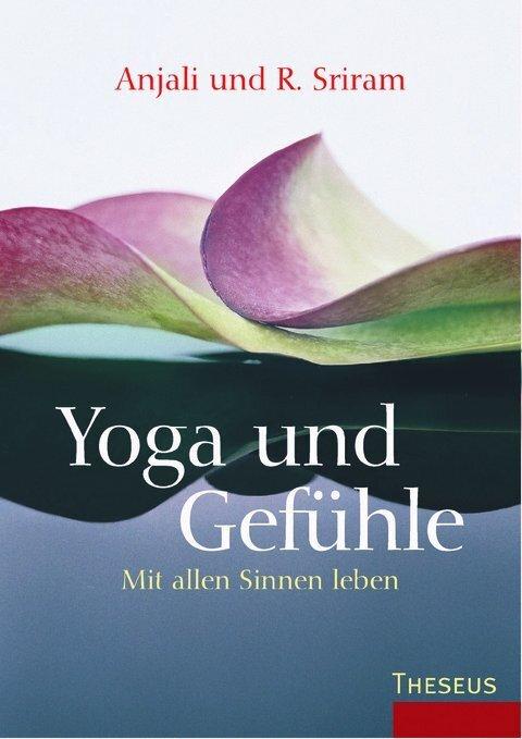 Yoga und Gefühle als Buch von Anajli Sriram, R....