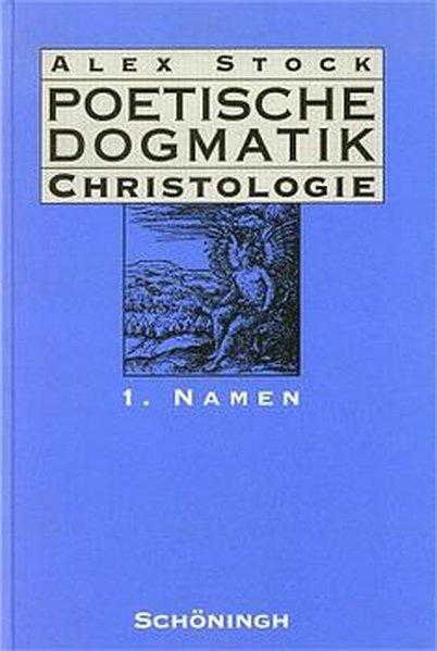 Poetische Dogmatik: Christologie I als Buch