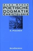 Poetische Dogmatik. Christologie 4
