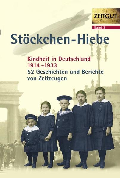 Stöckchen-Hiebe. Kindheit in Deutschland 1914-1933 als Buch
