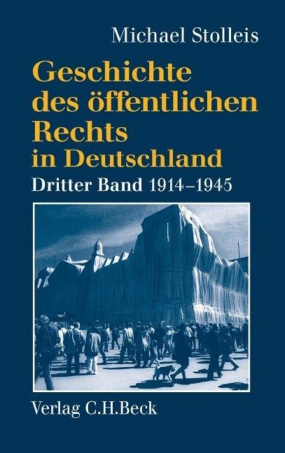 Geschichte des öffentlichen Rechts in Deutschland Bd. 3: Staats- und Verwaltungsrechtswissenschaft in Republik und Diktatur 1914-1945 als Buch