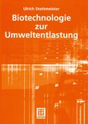 Biotechnologie zur Umweltentlastung