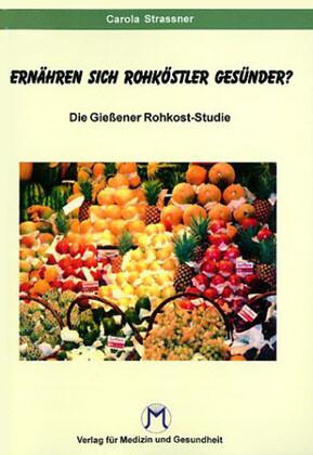 Essen Rohköstler gesünder ? als Buch (gebunden)