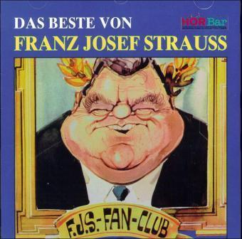 Das Beste von Franz Josef Strauß. CD als Hörbuch