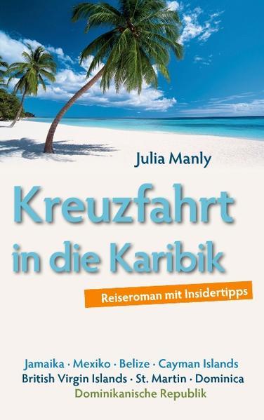 Kreuzfahrt in die Karibik als Buch von Julia Manly