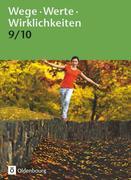Wege. Werte. Wirklichkeiten. Jahrgangsstufe 9/10. Schülerbuch