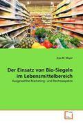 Der Einsatz von Bio-Siegeln im Lebensmittelbereich