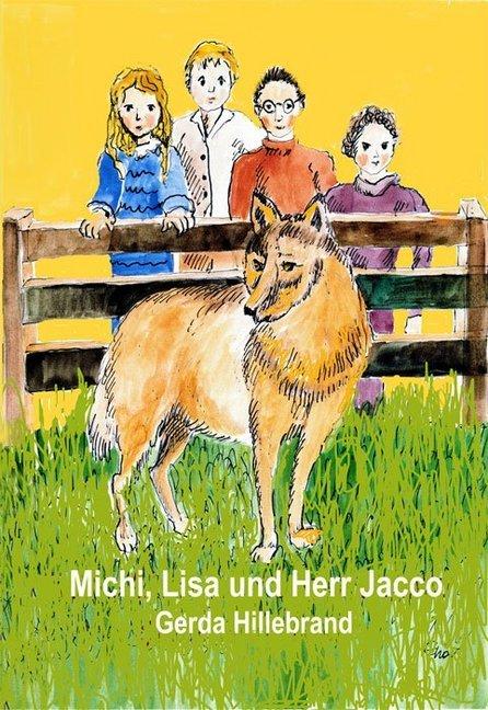 Michi, Lisa und Herr Jacco als Buch von Gerda H...