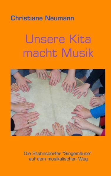 Unsere Kita macht Musik als Buch von Christiane...