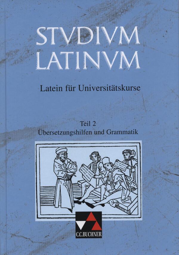 Studium Latinum 2. Übersetzungshilfen und Grammatik als Buch