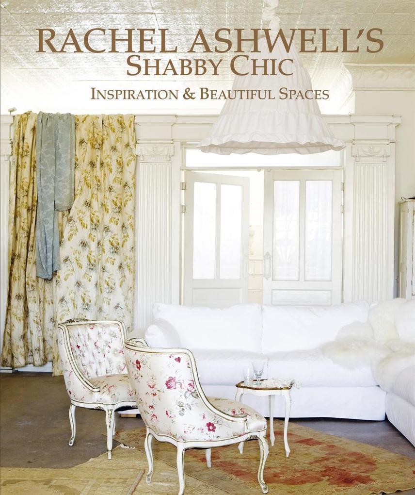Rachel Ashwell´s Shabby Chic Inspirations als B...