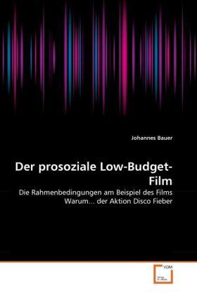 Der prosoziale Low-Budget-Film als Buch von Joh...