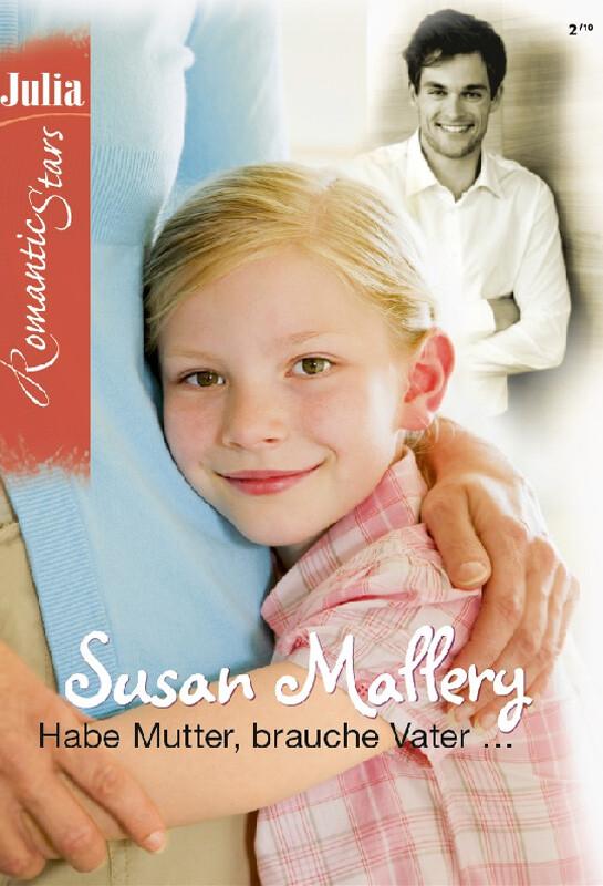 Habe Mutter, brauche Vater als eBook Download von SUSAN MALLERY - SUSAN MALLERY