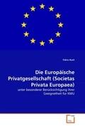 Die Europäische Privatgesellschaft (Societas Privata Europaea)