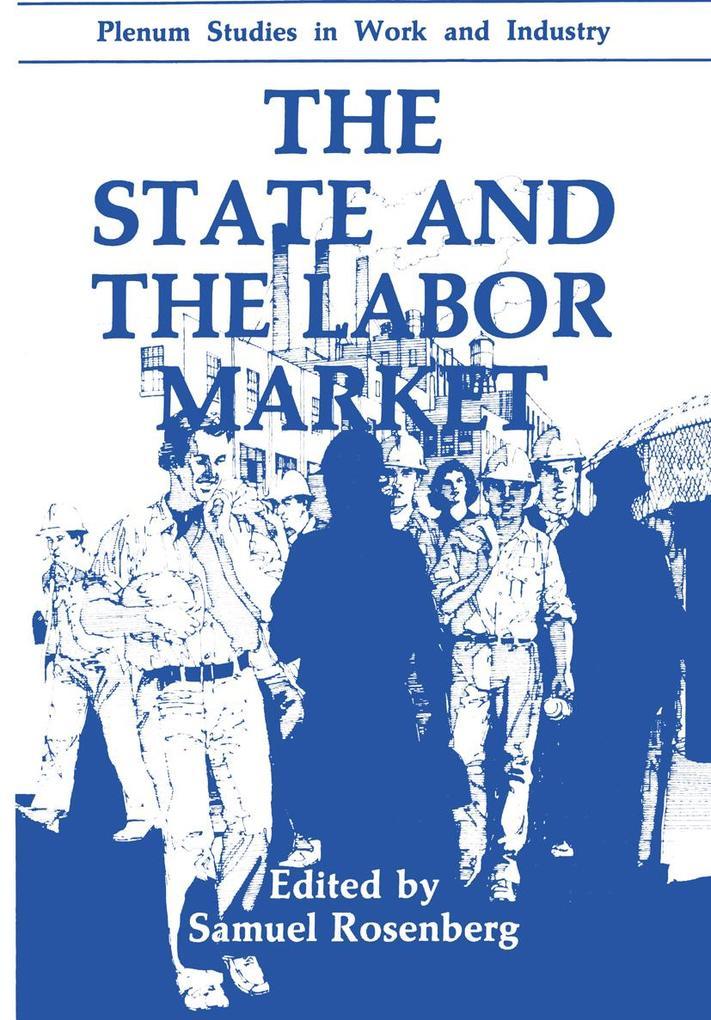 The State and the Labor Market als Buch (gebunden)
