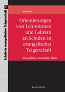 Orientierungen von Lehrerinnen und Lehrern an Schulen in evangelischer Trägerschaft