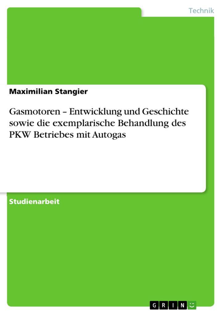 Gasmotoren - Entwicklung und Geschichte sowie d...