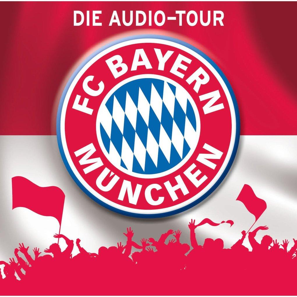 FC Bayern München - Die Audio-Tour als Hörbuch Download von Martin Maria Schwarz, Natascha Blotzki