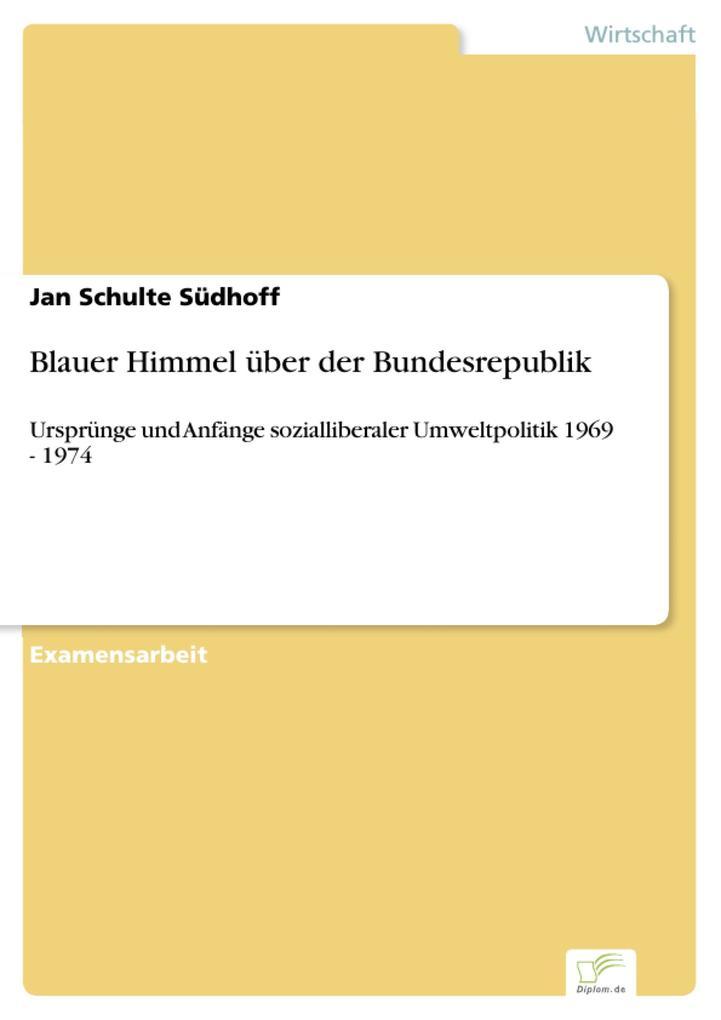 Blauer Himmel über der Bundesrepublik als eBook Download von Jan Schulte Südhoff - Jan Schulte Südhoff