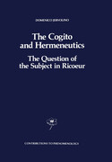 The Cogito and Hermeneutics: The Question of the Subject in Ricoeur