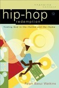 Hip-Hop Redemption: Finding God in the Rhythm and the Rhyme