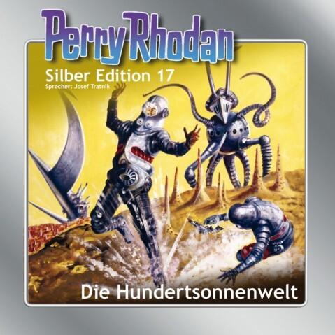 Perry Rhodan Silber Edition 17. Die Hundertsonnenwelt als Hörbuch
