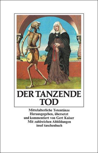 Der tanzende Tod. Mittelalterliche Totentänze als Taschenbuch