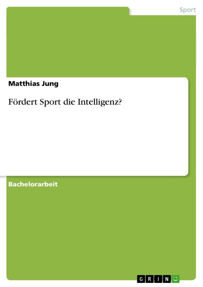 Fördert Sport die Intelligenz? als Buch von Mat...