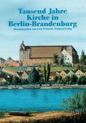 Tausend Jahre Kirche in Berlin-Brandenburg