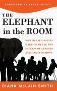 The Elephant in the Room: How Relationships Make or Break the Success of Leaders and Organizations