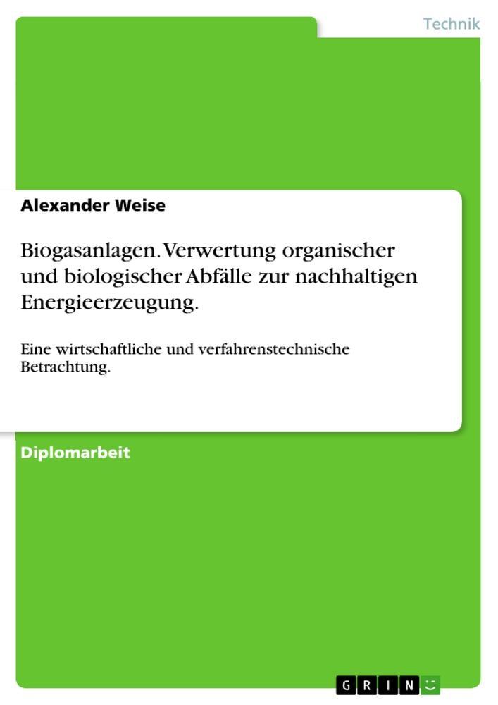 Biogasanlagen. Verwertung organischer und biolo...