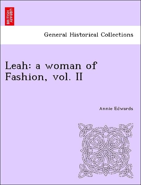 Leah: a woman of Fashion, vol. II als Taschenbu...