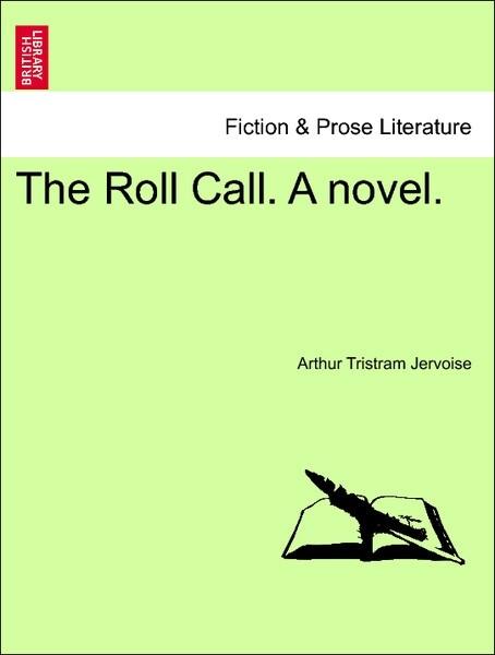The Roll Call. A novel. Vol. I als Taschenbuch von Arthur Tristram Jervoise