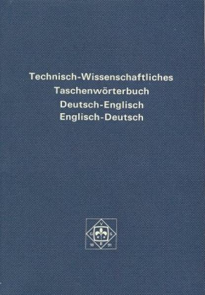 Technisch- Wissenschaftliches Taschenwörterbuch in deutscher und englischer Sprache als Buch