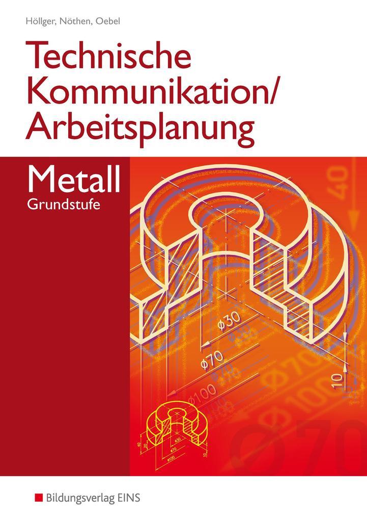 Technische Kommunikation / Arbeitsplanung Metall als Buch