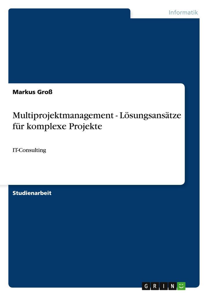 Multiprojektmanagement - Lösungsansätze für kom...