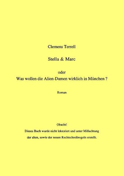 Stella & Marc - oder - Was wollen die Alien-Damen wirklich in München als Buch