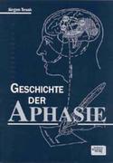 Die Geschichte der Aphasie