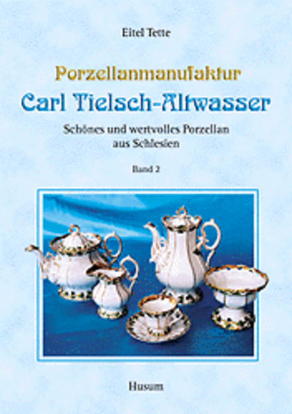 Porzellanmanufaktur Carl Tielsch - Altwasser 2 als Buch