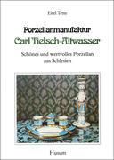 Porzellanmanufaktur Carl Tielsch - Altwasser