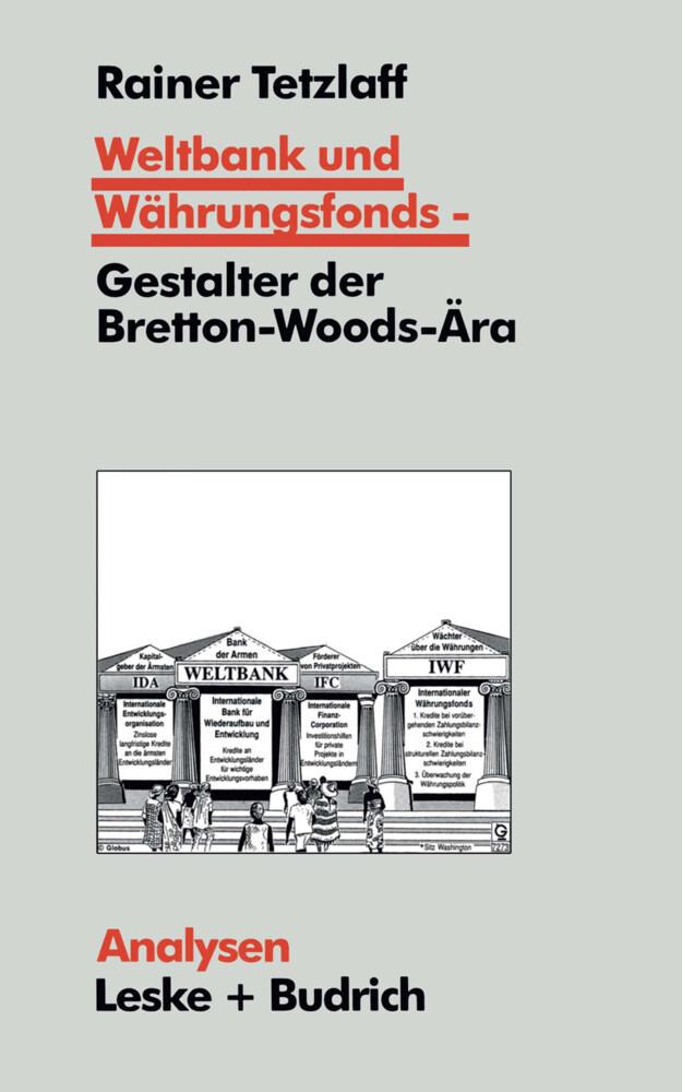 Weltbank und Währungsfonds - Gestalter der Bretton-Woods-Ära als Buch