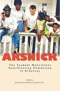 Arsnick: The Student Nonviolent Coordinating Committee in Arkansas
